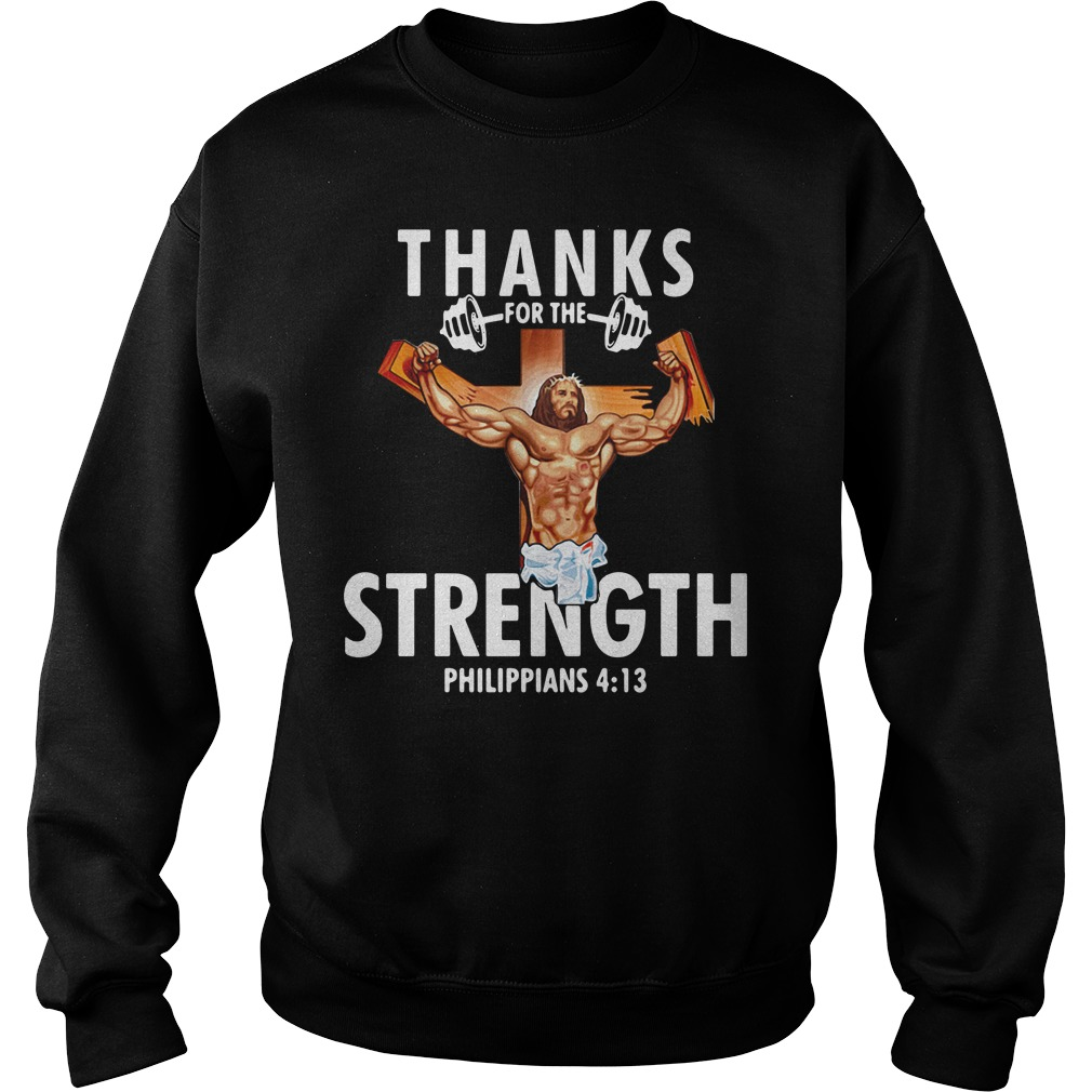 Thanks For The Strength Philippians 4 13 Sweater