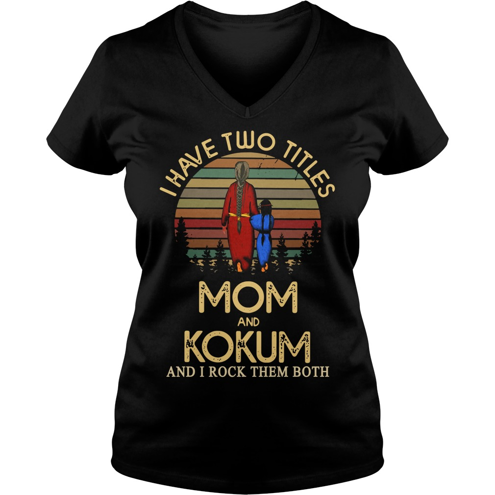 I have two titles mom and Kokum and I rock them both Ladies v neck