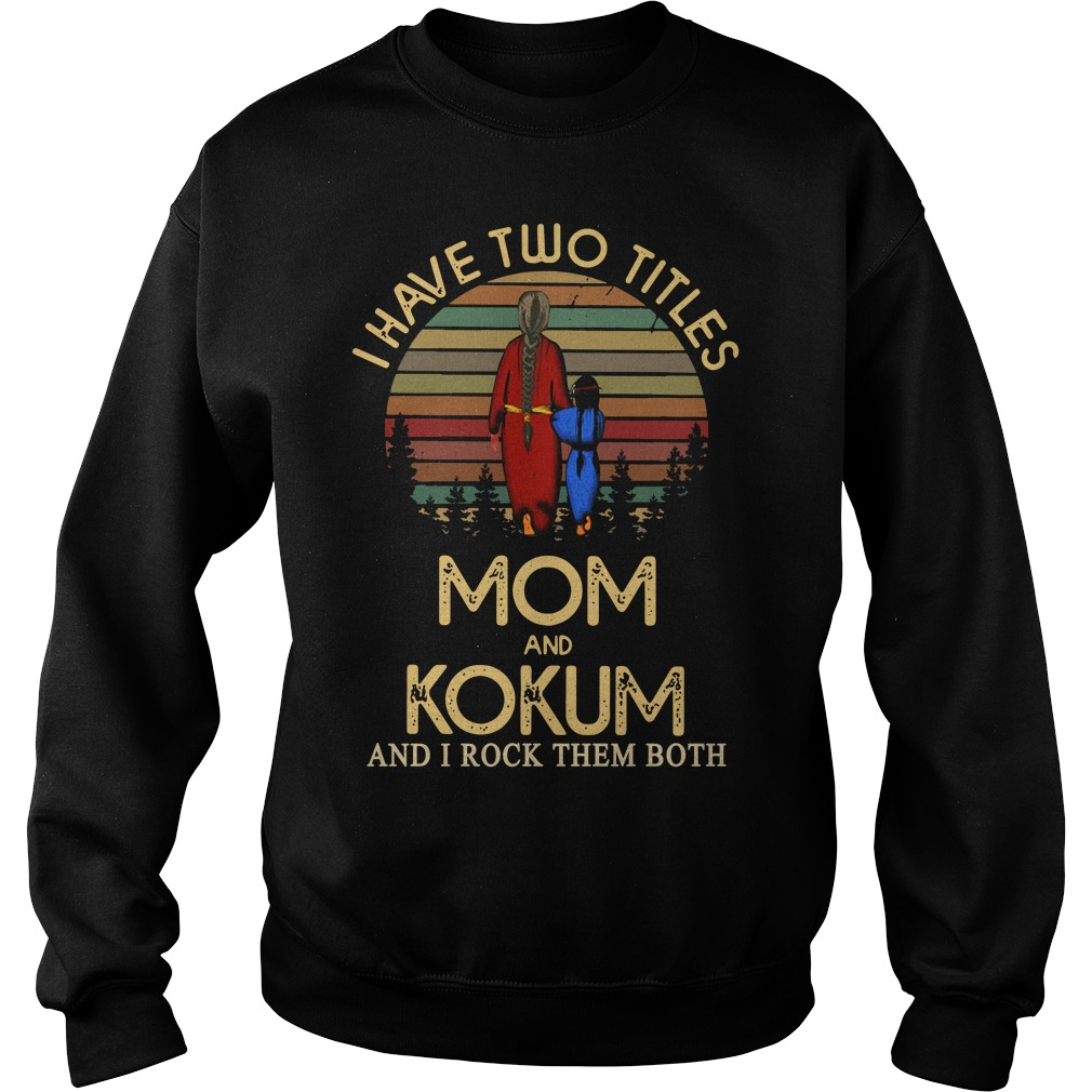 I have two titles mom and Kokum and I rock them both Sweater