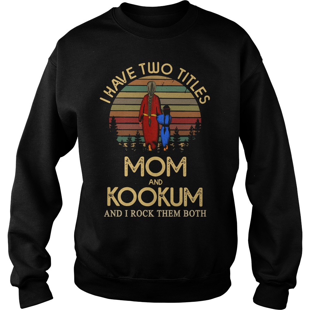 I have two titles mom and Kookum and I rock them both Sweater