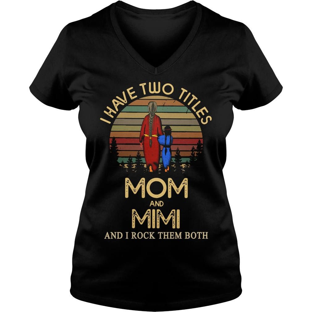 I have two titles mom and Mimi and I rock them both Ladies v neck