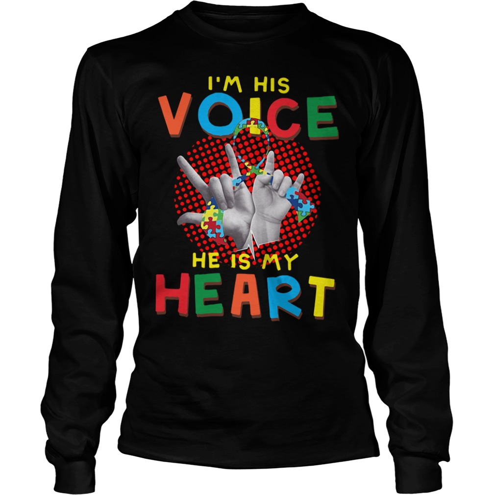 I Am Your Voice He Is My Heart Autism Mom Longsleeve Shirt